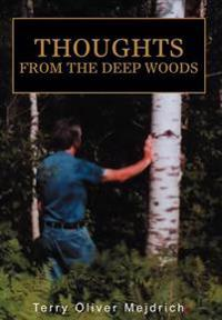 Thoughts from the Deep Woods
