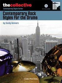 Contemporary Rock Styles for the Drums: The Collective: Contemporary Styles Series