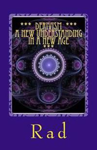Derivism - A New Understanding in a New Age: A Universal Perspective