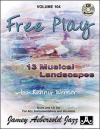 Jamey Aebersold Jazz -- Free Play, Vol 104: 13 Musical Landscapes, Book & CD