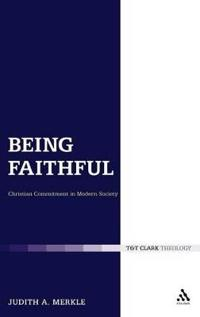 Being Faithful: Christian Commitment in Modern Society