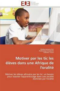 Motiver Par Les Tic Les �l�ves Dans Une Afrique de l'Oralit�