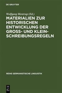 Materialien Zur Historischen Entwicklung Der Gro - Und Kleinschreibungsregeln