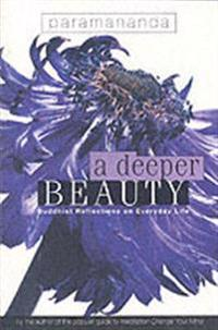 Deeper Beauty: Buddhist Reflections on Everyday Life