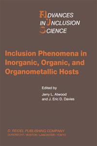Inclusion Phenomena in Inorganic, Organic, and Organometallic Hosts