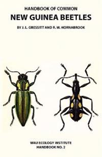Handbook of Common New Guinea Beetles (Wau Ecology Institute Handbook No. 2)