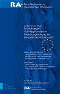 Entwicklungen Nicht-Legislatorischer Rechtsangleichung Im Europ Ischen Privatrecht