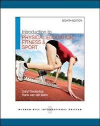Introduction to Physical Education, Fitness, and Sport (Int'l Ed)