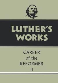 Luther's Works Career of the Reformer II