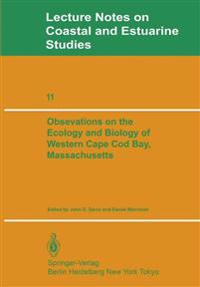 Observations on the Ecology and Biology of Western Cape Cod Bay, Massachusetts