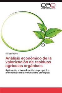 Analisis Economico de La Valorizacion de Residuos Agricolas Organicos