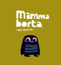 Mamma borta - Chris Haughton pdf epub