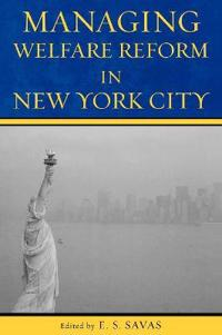 Managing Welfare Reform in New York City