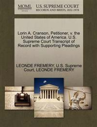Lorin A. Cranson, Petitioner, V. the United States of America. U.S. Supreme Court Transcript of Record with Supporting Pleadings