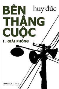 Ben Thang Cuoc I - Giai Phong