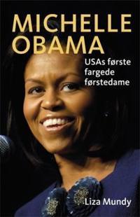 Michelle Obama - Liza Mundy | Inprintwriters.org