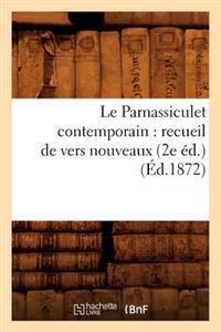 Le Parnassiculet Contemporain: Recueil de Vers Nouveaux; (2e Ed.) (Ed.1872)
