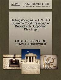 Hellwig (Douglas) V. U.S. U.S. Supreme Court Transcript of Record with Supporting Pleadings