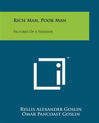 Rich Man, Poor Man: Pictures of a Paradox