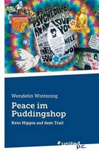 Peace Im Puddingshop