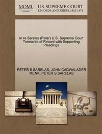 In Re Sarelas (Peter) U.S. Supreme Court Transcript of Record with Supporting Pleadings