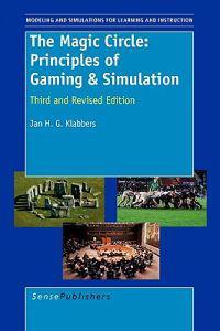 The Magic Circle: Principles of Gaming & Simulation