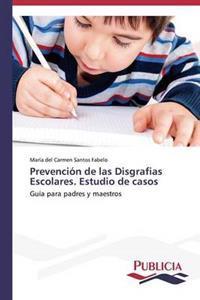 Prevencion de Las Disgrafias Escolares. Estudio de Casos