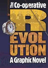 The Co-Operative Revolution: A Graphic Novel