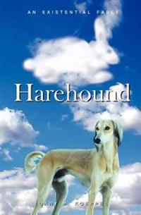 Harehound: An Existential Fable