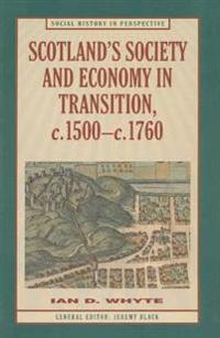 Scotland's Society and Economy in Transition, C.1500-c.1760
