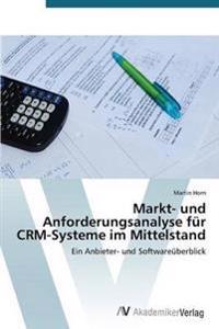 Markt- Und Anforderungsanalyse Fur Crm-Systeme Im Mittelstand
