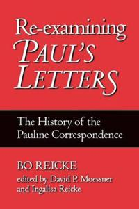 Re-Examining Paul's Letters