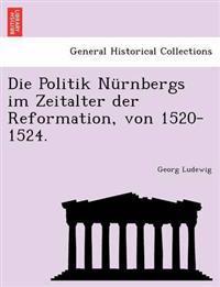 Die Politik Nurnbergs Im Zeitalter Der Reformation, Von 1520-1524.