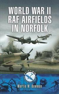 World War II RAF Airfields in Norfolk
