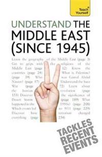 Teach Yourself Understand the Middle East Since 1945