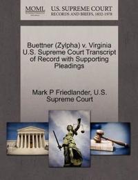 Buettner (Zylpha) V. Virginia U.S. Supreme Court Transcript of Record with Supporting Pleadings