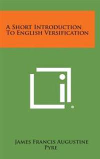 A Short Introduction to English Versification