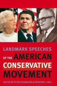 Landmark Speeches of the American Conservative Movement