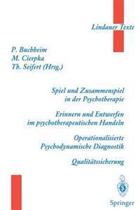 Spiel Und Zusammenspiel in Der Psychotherapie -- Erinnern Und Entwerfen Im Psychotherapeutischen Handeln -- Operationalisierte Psychodynamische Diagnostik -- Qualit tssicherung