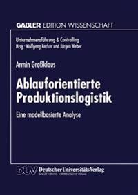 Ablauforientierte Produktionslogistik