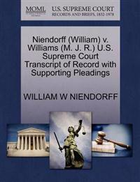 Niendorff (William) V. Williams (M. J. R.) U.S. Supreme Court Transcript of Record with Supporting Pleadings