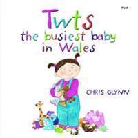 Twts the Busiest Baby in Wales - Chris Glynn - böcker (9781848511569)     Bokhandel