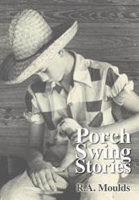 Porch Swing Stories