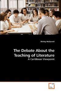 The Debate about the Teaching of Literature