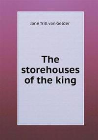 The Storehouses of the King