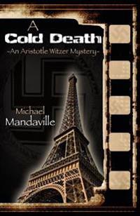 A Cold Death: An Aristotle Witzer Mystery