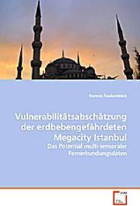 Vulnerabilitätsabschätzung der erdbebengefährdetenMegacity Istanbul