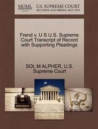 Frend V. U S U.S. Supreme Court Transcript of Record with Supporting Pleadings