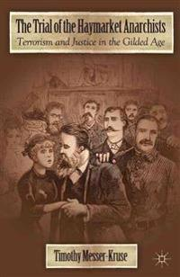 The Trial of the Haymarket Anarchists