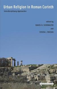 Urban Religion in Roman Corinth